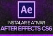 Baixar, Instalar e Ativar | After Effects CS6